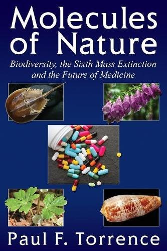 Molecules of Nature: Biodiversity, the Sixth Mass Extinction and the Future of Medicine