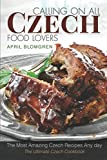 Calling on All Czech Food Lovers: The Most Amazing Czech Recipes Any day