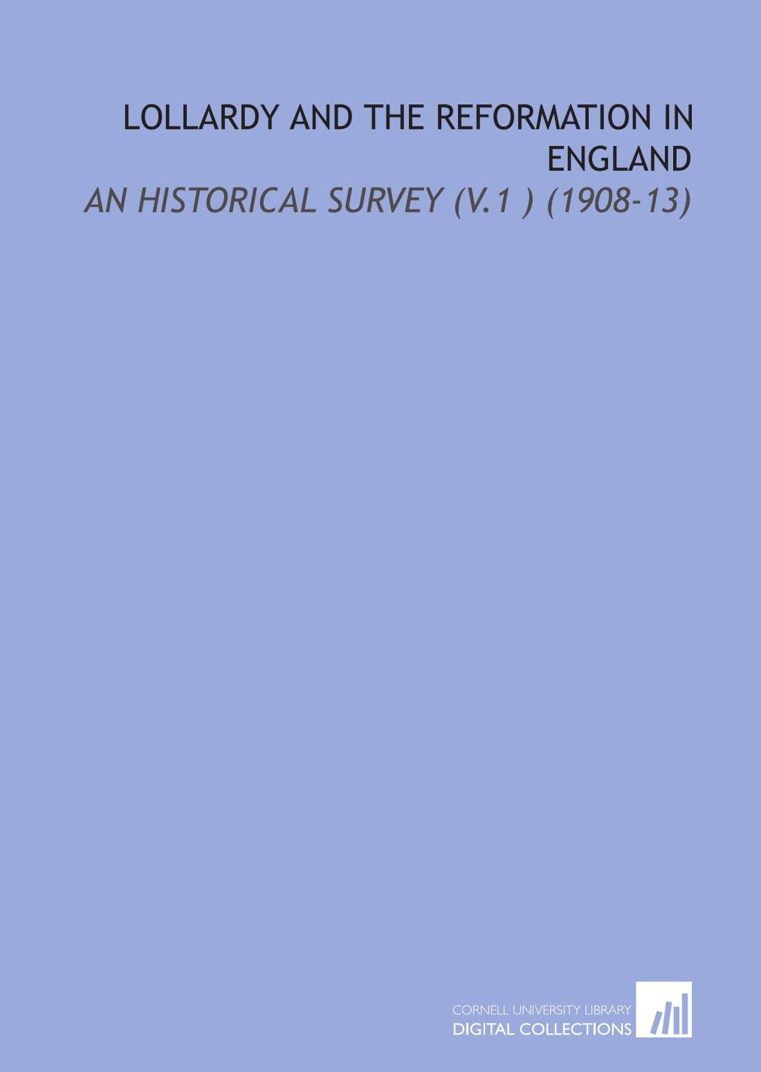 Read Online Lollardy and the Reformation in England: An Historical Survey (V.1 ) (1908-13) pdf epub