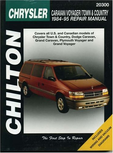 Chilton's Chrysler Caravan, Voyager, and Town & Country, 1984-1995 Repair (Plymouth Voyager Manual)