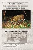 Adventurous Business in Costa Rica, Ernst Muller, 0595406793
