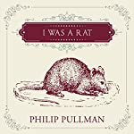I Was a Rat! | Philip Pullman