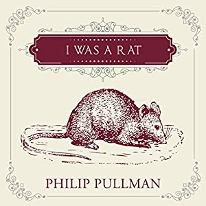 I Was a Rat! Audiobook