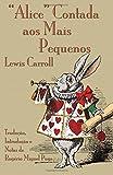 Alice Contada aos Mais Pequenos: The Nursery Alice in Portuguese (Portuguese Edition)