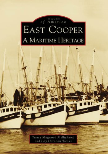 East Cooper: A Maritime Heritage (Images of America: South ()