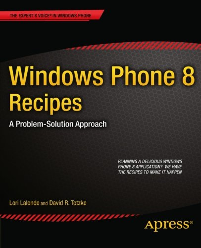 Windows Phone 8 Recipes: A Problem-Solution Approach (Expert's Voice in Windows Phone)