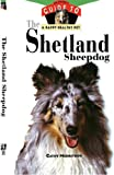 The Shetland Sheepdog: An Owner's Guide to a Happy