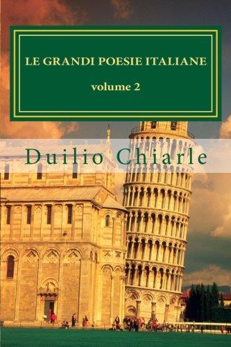 Le grandi poesie italiane volume 2: Antologia di grandi autori della poesia italiana (Italian Edition)