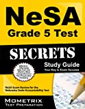 NeSA Grade 5 Test Secrets Study Guide: NeSA Exam Review for the Nebraska State Accountability Test