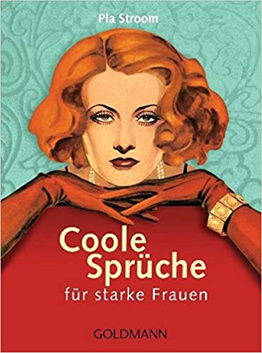 Coole Spruche Fur Starke Frauen 9783442173228 Amazon Com Books