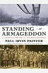 Standing at Armageddon: A Grassroots History of the Progressive Era Kindle Edition