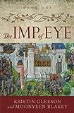 The Imp of Eye (The Renaissance Sojourner Series) (Volume 1)