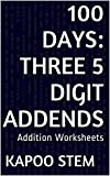 100 Addition Worksheets with Three 5-Digit Addends: Math Practice Workbook (100 Days Math Addition Series 10)
