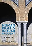 Human Rights in Arab Thought: A Reader (Library of Modern Middle East Studies)