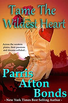 Tame the Wildest Heart by [Bonds, Parris Afton]