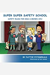 Super Duper Safety School: Safety Rules For Kids & Grown-Ups! Paperback