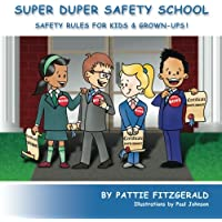Super Duper Safety School: Safety Rules For Kids & Grown-Ups!