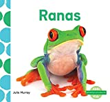 Ranas (Frogs) (Me Gustan Los Animales! (I Like Animals!)) (Spanish Edition)