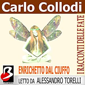 Enrichetto dal Ciuffo [Riquet with the Tuft] Audiobook
