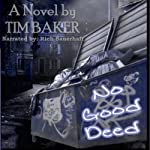 No Good Deed | Tim Baker