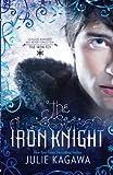 Julie Kagawa: The Iron Knight (Paperback); 2011 Edition