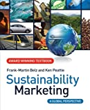 Sustainability Marketing, Ken Peattie and Frank-Martin Belz, 0470519223