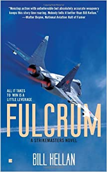 Fulcrum: A Strikemasters Novel: Amazon.es: Kellan, Bill