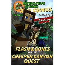 Minecraft Comics: Flash and Bones and the Creeper Canyon Quest: The Ultimate Minecraft Comics Adventure Series (Real Comics in Minecraft - Flash and Bones Book 12)