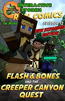 Flash and Bones and the Creeper Canyon Quest: The Greatest Minecraft Comics for Kids by [Crowther, Calvin]