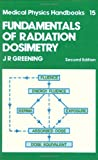 Fundamentals of Radiation Dosimetry, Greening, J. R., 0852747896