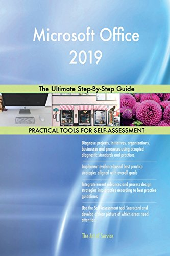 Microsoft Office 2019: The Ultimate Step-By-Step Guide