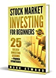 img - for Stock Market Investing For Beginners: 25 Golden Stock Investing Lessons + Proven Strategies, Investing For Beginners (Stock Market Investing For Beginners, Stock Market) book / textbook / text book