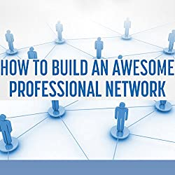 Business Networking: How to Build an Awesome Professional Network