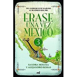Érase una vez México 3: Del gobierno de Madero al retorno del PRI;Del gobierno de Madero al retorno del PRI