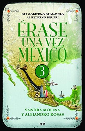 Erase una vez Mexico 3 (Spanish Edition) [Alejandro Rosas - Sandra Molina] (Tapa Blanda)