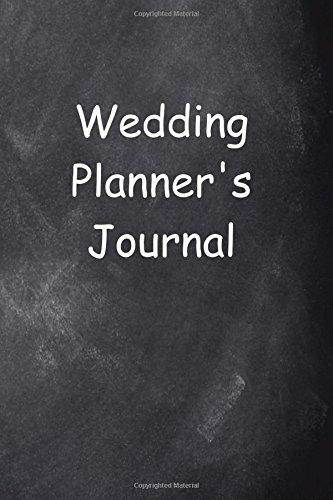 Wedding Planner's Journal Chalkboard Design: (Notebook, Diary, Blank Book) (Career Journals Notebooks Diaries)