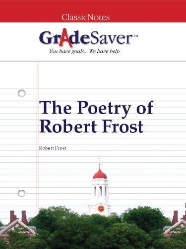 GradeSaver (TM) ClassicNotes The Poetry of Robert Frost