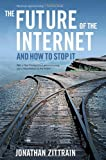 The Future of the Internet – And How to Stop It by Jonathan Zittrain Picture