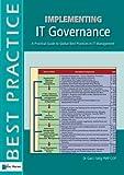 Implementing IT Governance (Best Practice (Van Haren Publishing))