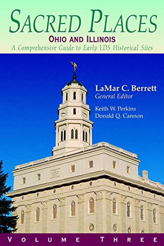 Sacred Places: A Comprehensive Guide to LDS Historical Sites Ohio and Illinois (Sacred Places)
