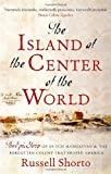 Front cover for the book The Island at the Center of the World by Russell Shorto