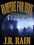 Vampire for Hire: First Four Short Stories