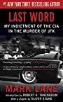 Last Word: My Indictment of the CIA in the Murder of JFK