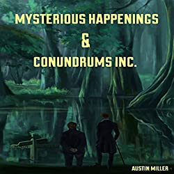 Mysterious Happenings and Conundrums, Inc.