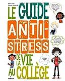 """Afficher """"Le guide anti-stress de la vie au collège"""""""