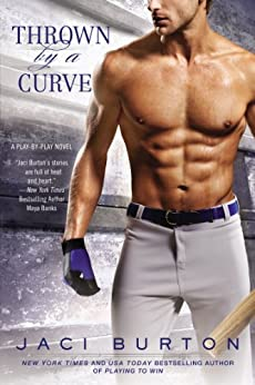 Thrown By A Curve (A Play-by-Play Novel Book 5) by [Burton, Jaci]