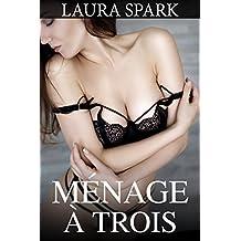 MÉNAGE À TROIS (Nouvelle érotique, Sexe à Plusieurs, MFM) (French Edition)