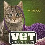 Acting Out: Vet Volunteers, Book 14   Laurie Halse Anderson