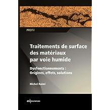 Traitements de surface des matériaux par voie humide - Dysfonctionnements : Origines, effets, solutions (PROfil)