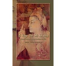 El Yoga de Sri Krishna: Sobre la Armon?a de los Senderos del Gita (Spanish Edition) by Swami Sarvagatananda (2009-01-06)
